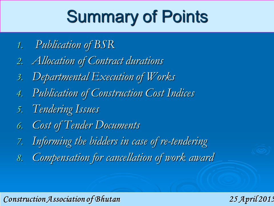 Construction Association of Bhutan 25 April 201525 April 201525 April 2015 Summary of Points 1. Publication of BSR 2. Allocation of Contract durations