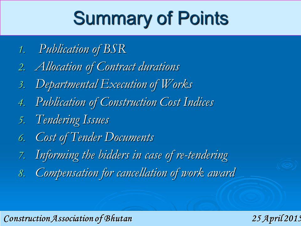Construction Association of Bhutan 25 April 201525 April 201525 April 2015 Summary of Points 1.