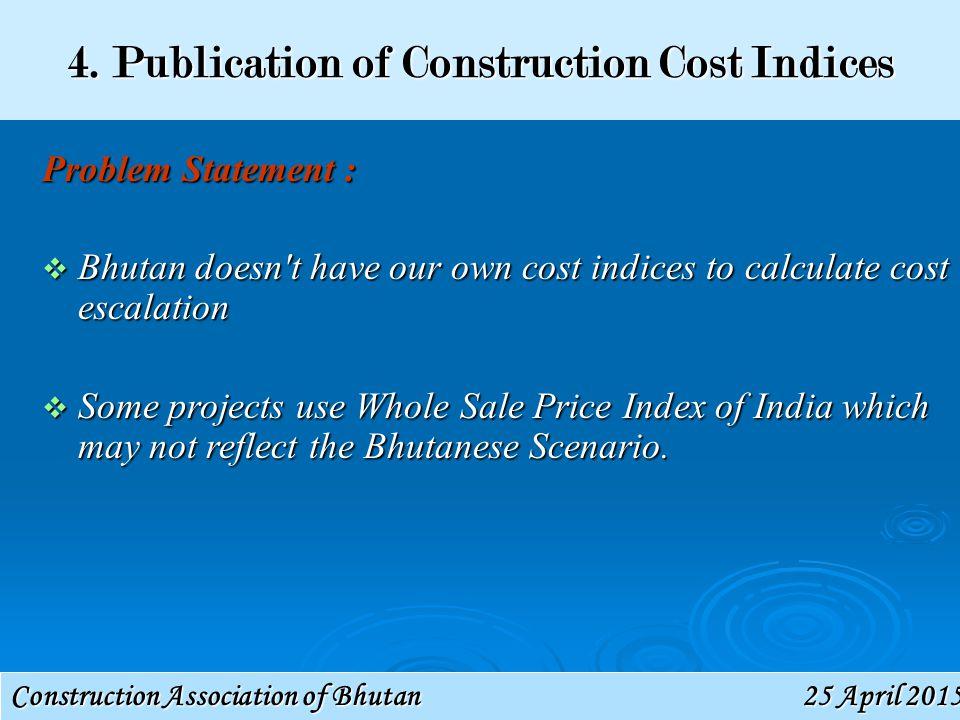 Construction Association of Bhutan 25 April 201525 April 201525 April 2015 4.