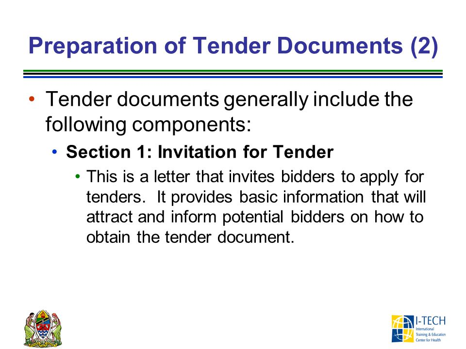 Preparation of Tender Documents (2) Tender documents generally include the following components: Section 1: Invitation for Tender This is a letter tha