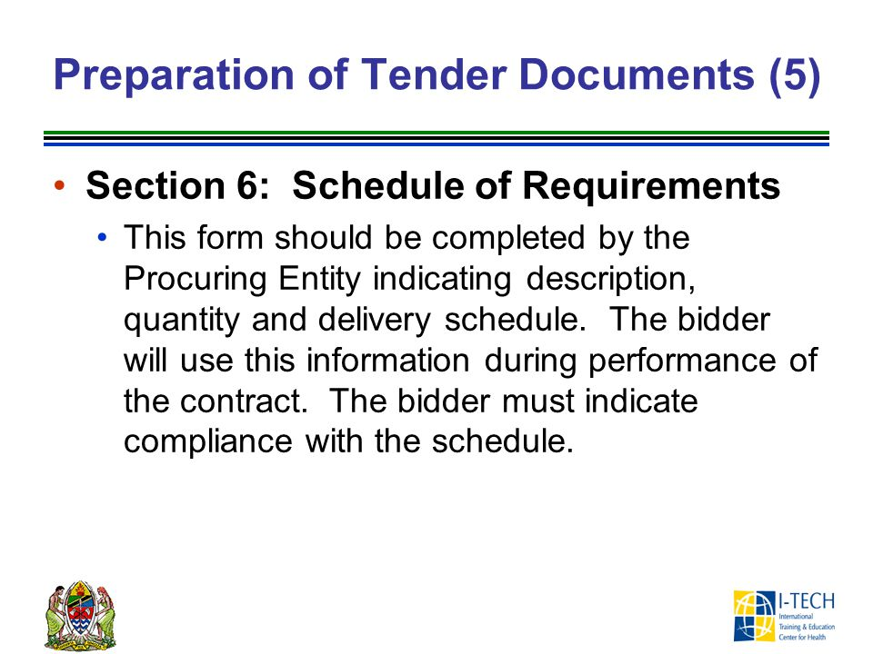 Preparation of Tender Documents (5) Section 6: Schedule of Requirements This form should be completed by the Procuring Entity indicating description,
