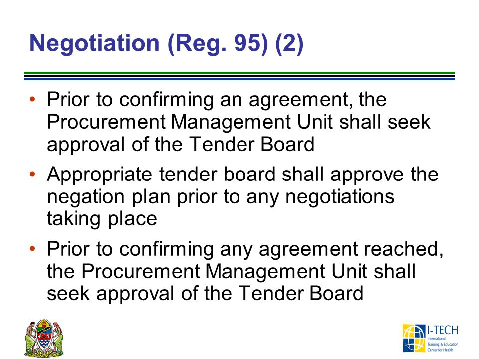 Negotiation (Reg. 95) (2) Prior to confirming an agreement, the Procurement Management Unit shall seek approval of the Tender Board Appropriate tender
