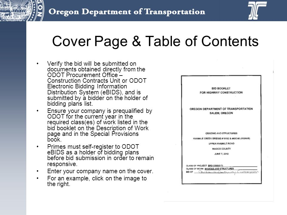 Cover Page & Table of Contents Verify the bid will be submitted on documents obtained directly from the ODOT Procurement Office – Construction Contracts Unit or ODOT Electronic Bidding Information Distribution System (eBIDS), and is submitted by a bidder on the holder of bidding plans list.