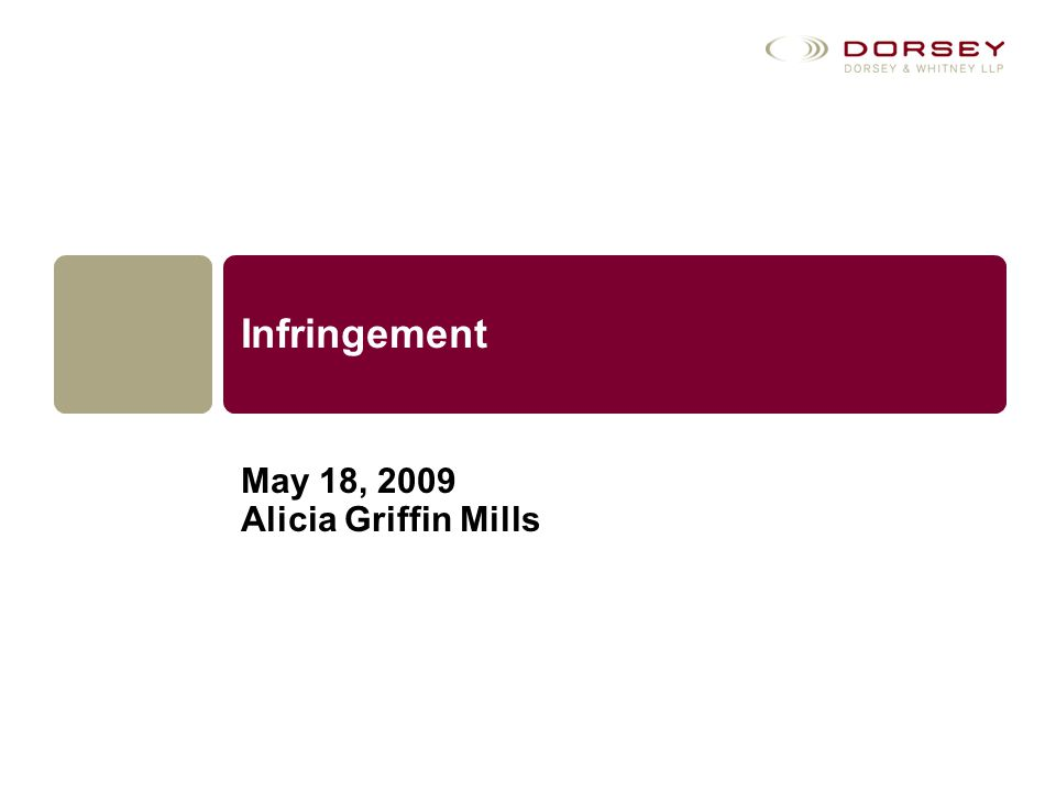 Infringement May 18, 2009 Alicia Griffin Mills