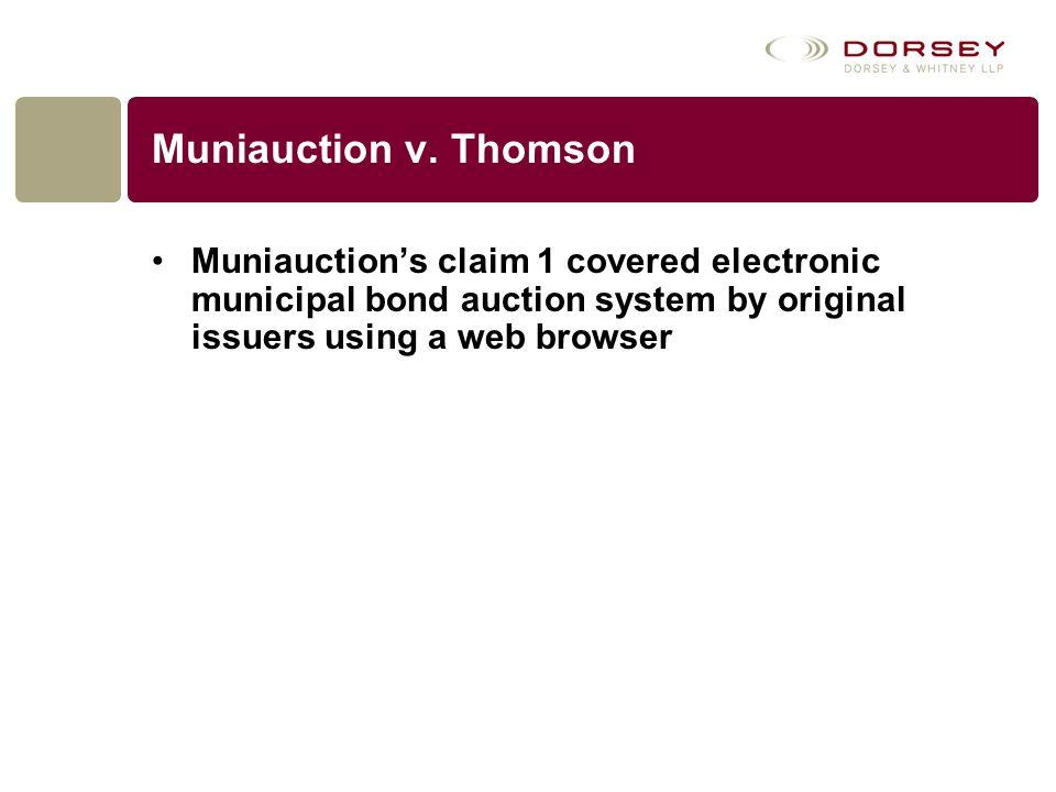 Muniauction v. Thomson Muniauction's claim 1 covered electronic municipal bond auction system by original issuers using a web browser