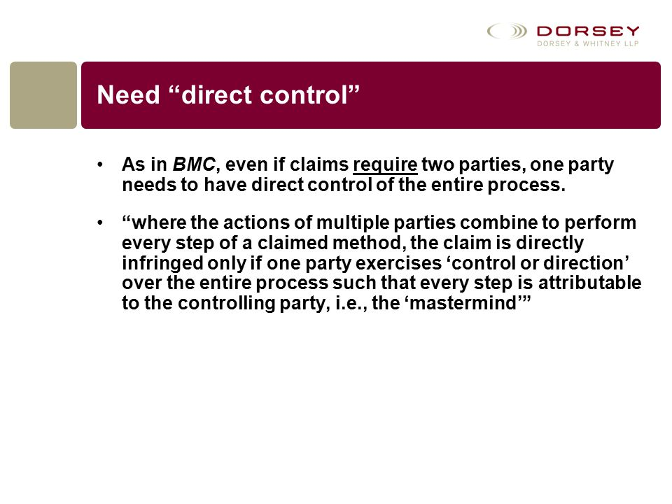"""Need """"direct control"""" As in BMC, even if claims require two parties, one party needs to have direct control of the entire process. """"where the actions"""