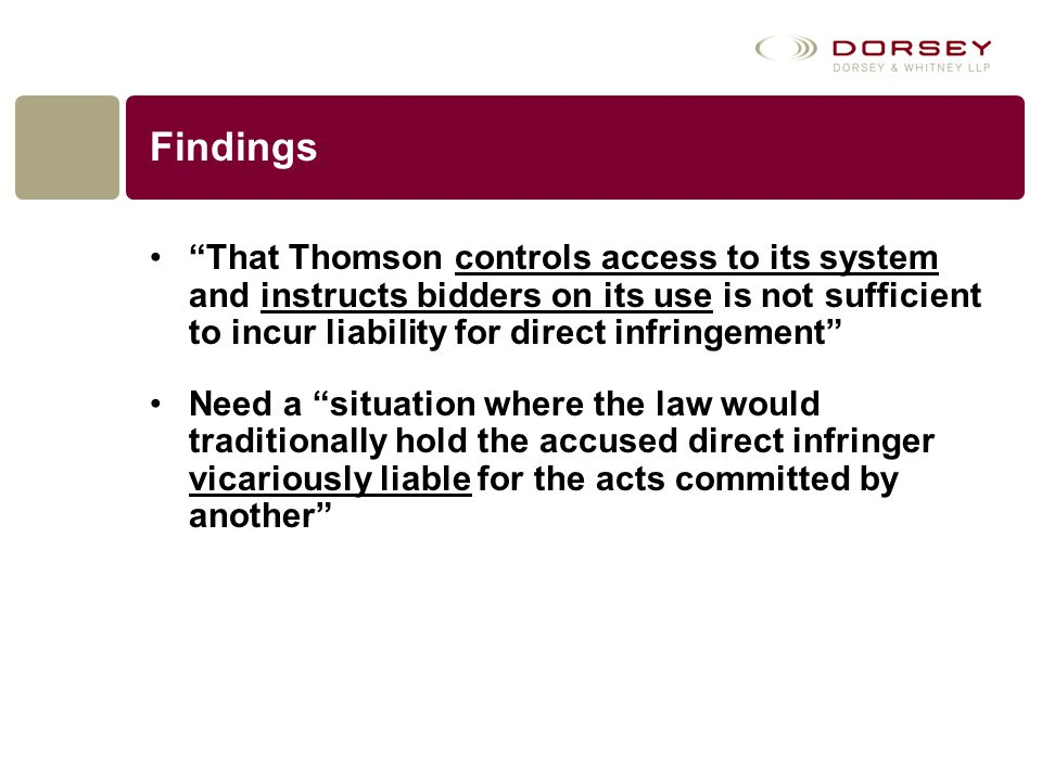 """Findings """"That Thomson controls access to its system and instructs bidders on its use is not sufficient to incur liability for direct infringement"""" Ne"""