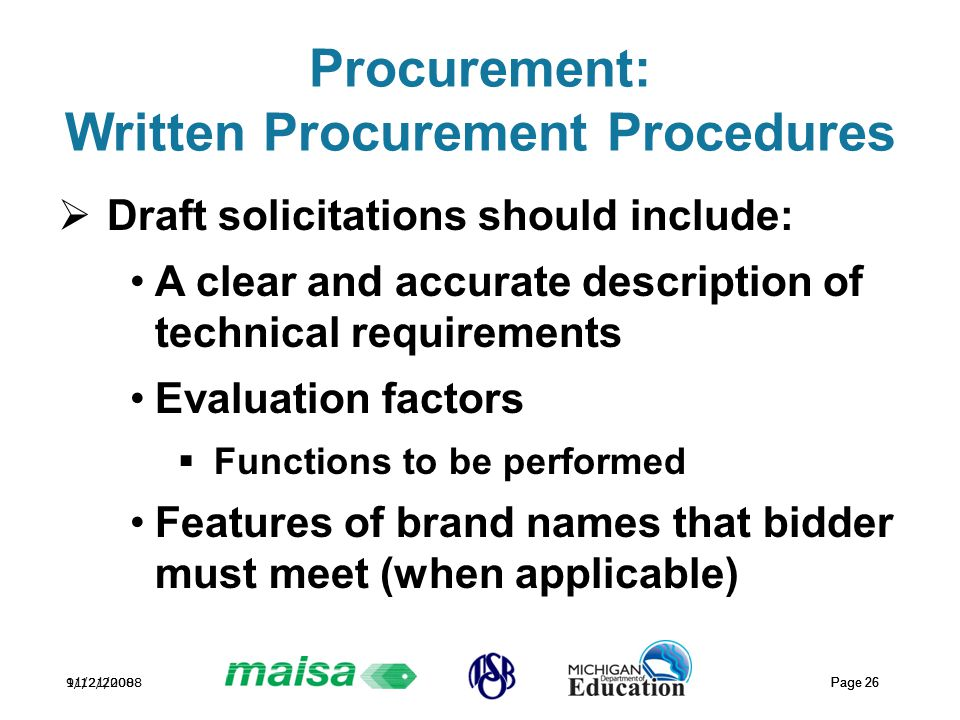 11/21/2008 Page 26 9/12/2008 Page 26 Procurement: Written Procurement Procedures  Draft solicitations should include: A clear and accurate descriptio