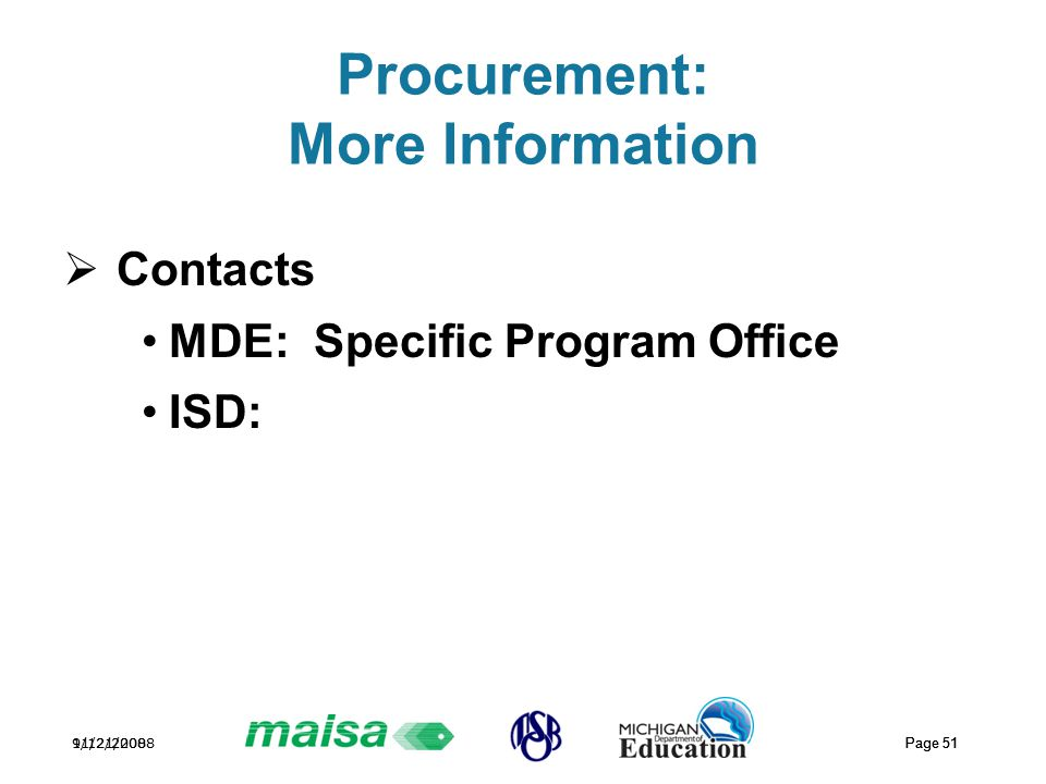 11/21/2008 Page 51 9/12/2008 Page 51 Procurement: More Information  Contacts MDE: Specific Program Office ISD:
