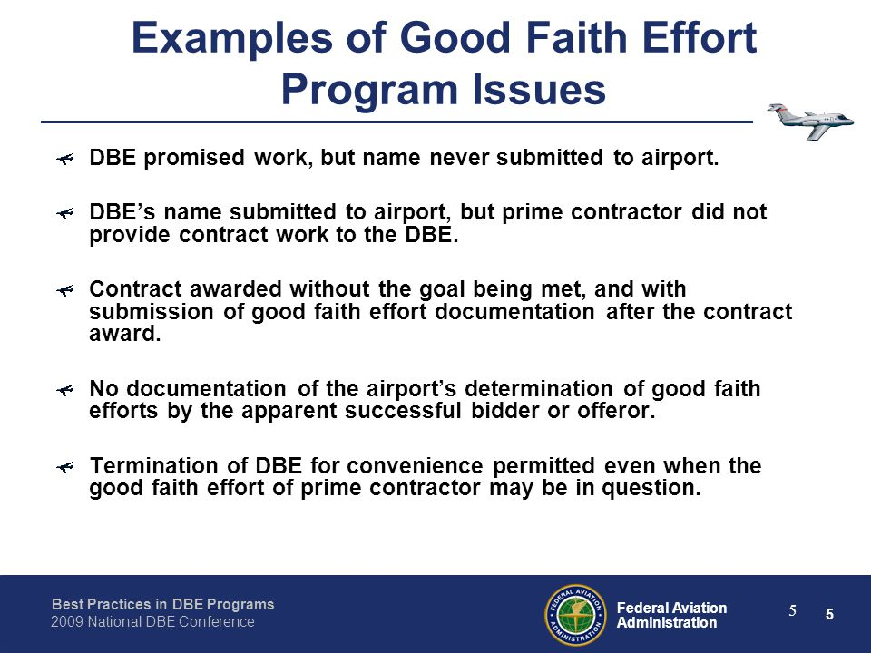 5 Federal Aviation Administration Best Practices in DBE Programs 2009 National DBE Conference 5 Examples of Good Faith Effort Program Issues DBE promi