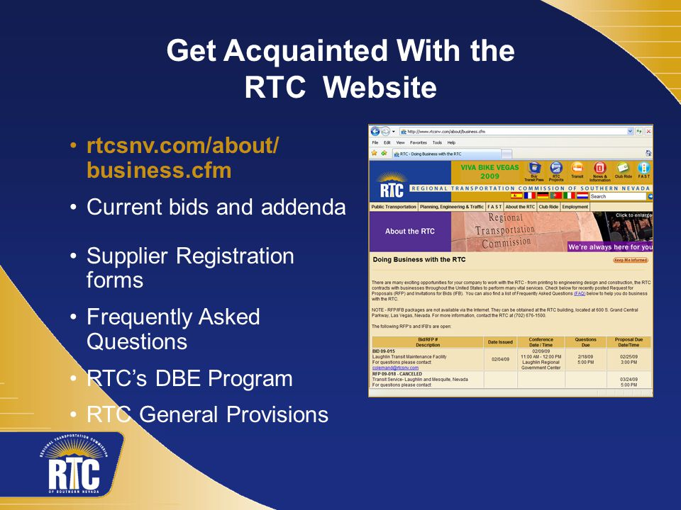 rtcsnv.com/about/ business.cfm Current bids and addenda Supplier Registration forms Frequently Asked Questions RTC's DBE Program RTC General Provisions Get Acquainted With the RTC Website
