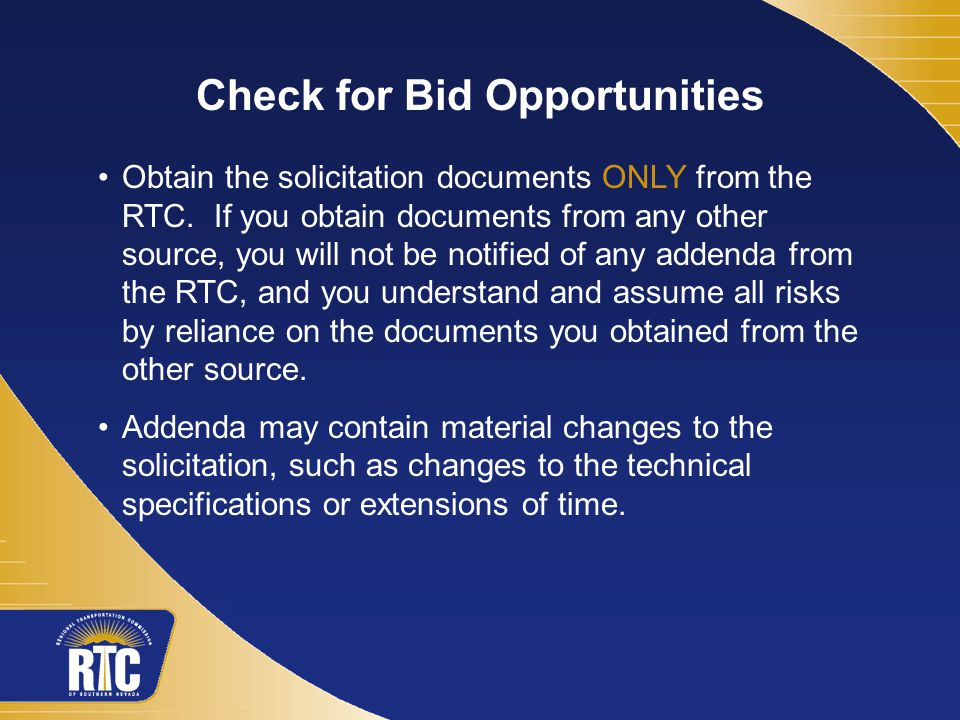 Check for Bid Opportunities Obtain the solicitation documents ONLY from the RTC.