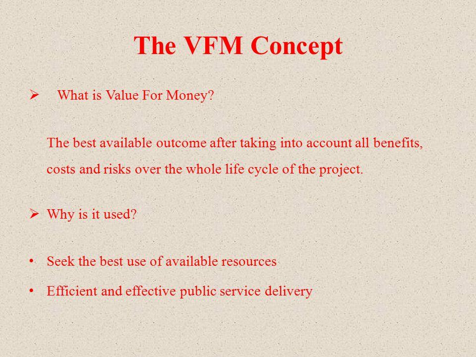 The VFM Concept Key Elements: A procurement principle, not only for PPP.