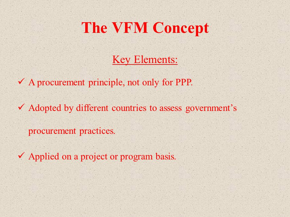 Application of VFM in MPRDC The concept of VFM was considered during conceptualization of Annuity projects.