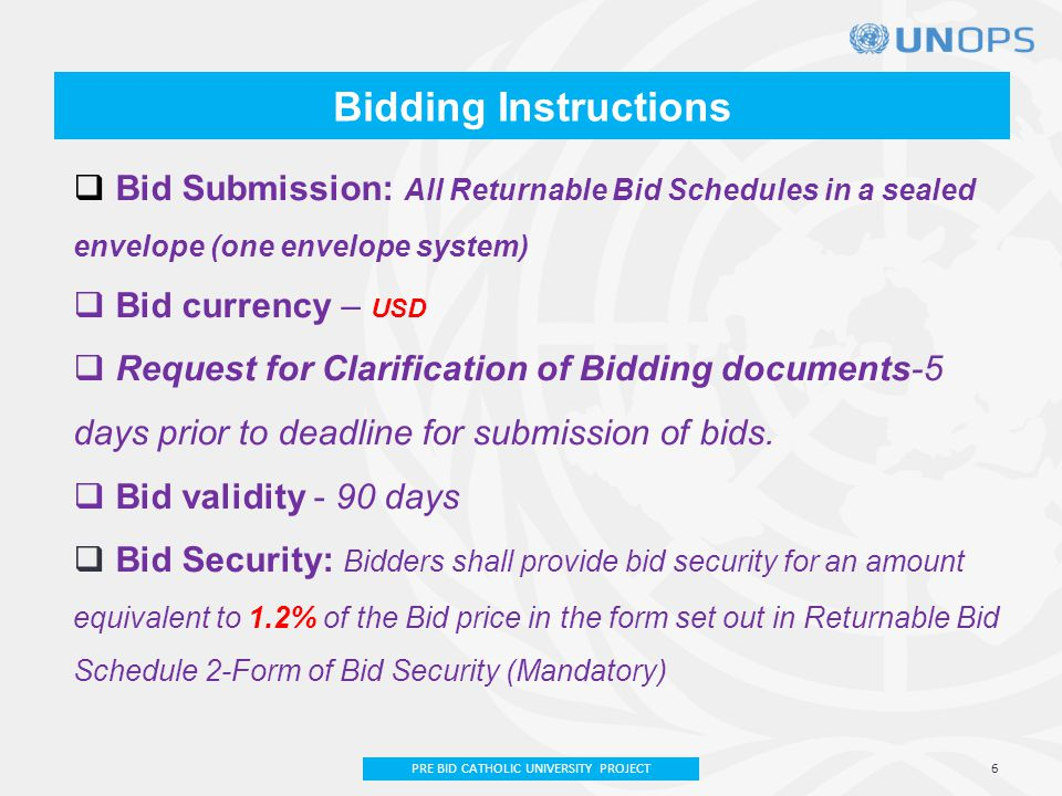 Bid Submission  Submission – Mail or personal delivery by closing date : NO EMAIL/ELECTRONIC DELIVERY  Bid closing- 2 nd January 2013-12 00 hrs (12noon)  Bid opening- 2 nd January 2013-15 00 hrs(3 PM)  (Public Opening)-bidders can assign respective representatives to attend the bid opening 7PRE BID MEETING- CATHOLIC UNIVERSITY PROJECT