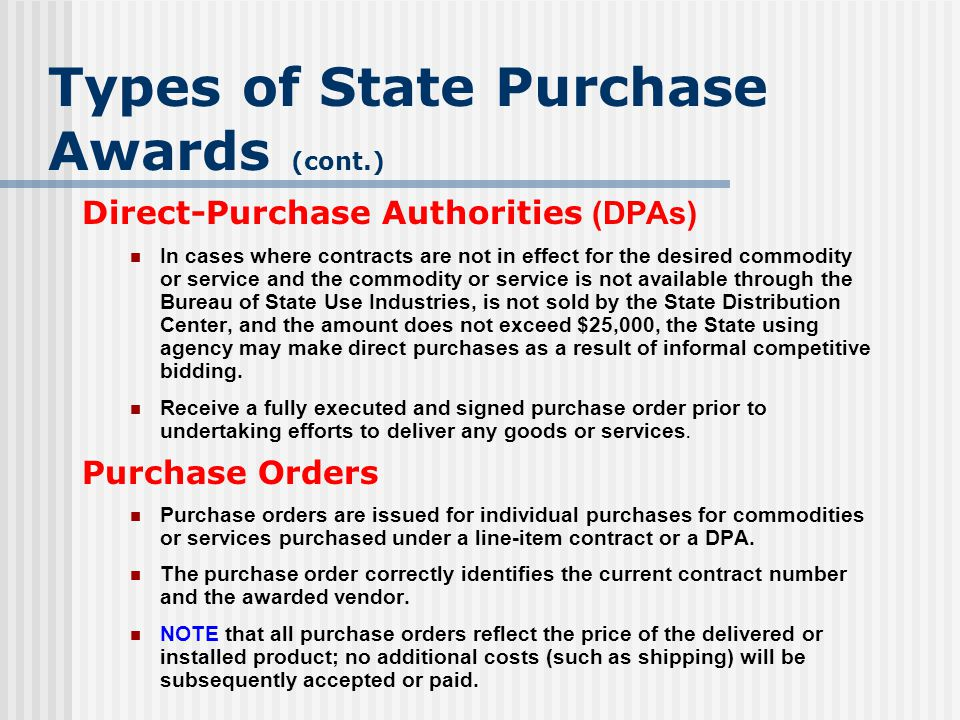 Direct-Purchase Authorities (DPAs) In cases where contracts are not in effect for the desired commodity or service and the commodity or service is not