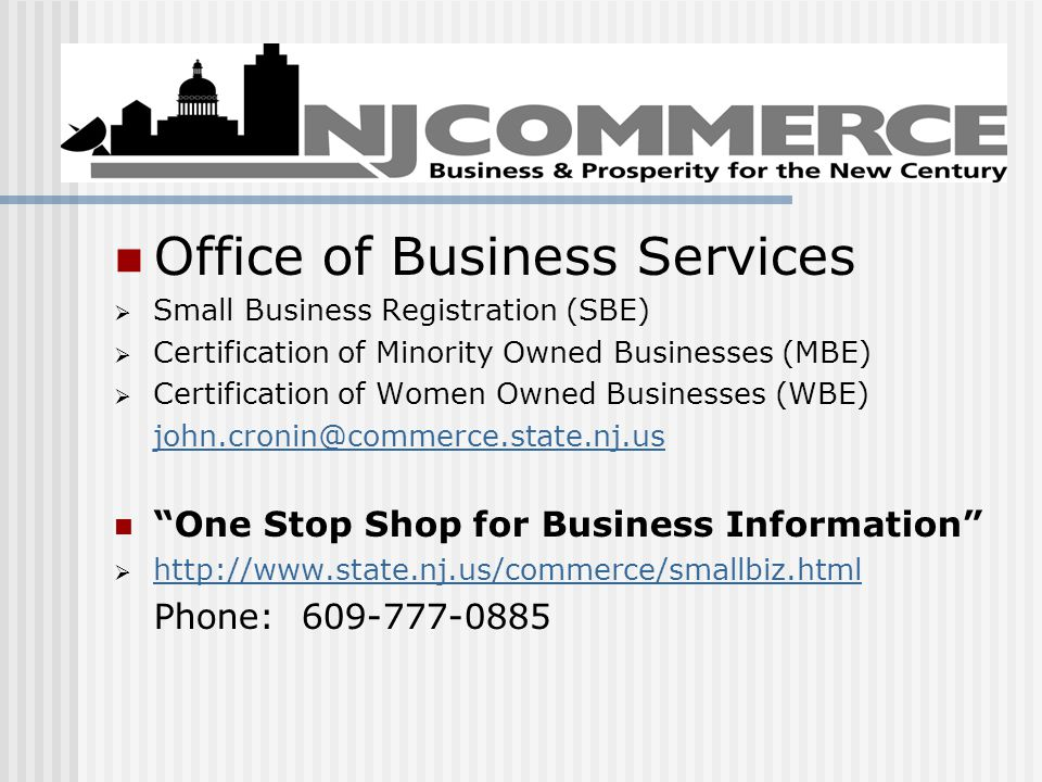 Office of Business Services  Small Business Registration (SBE)  Certification of Minority Owned Businesses (MBE)  Certification of Women Owned Busi