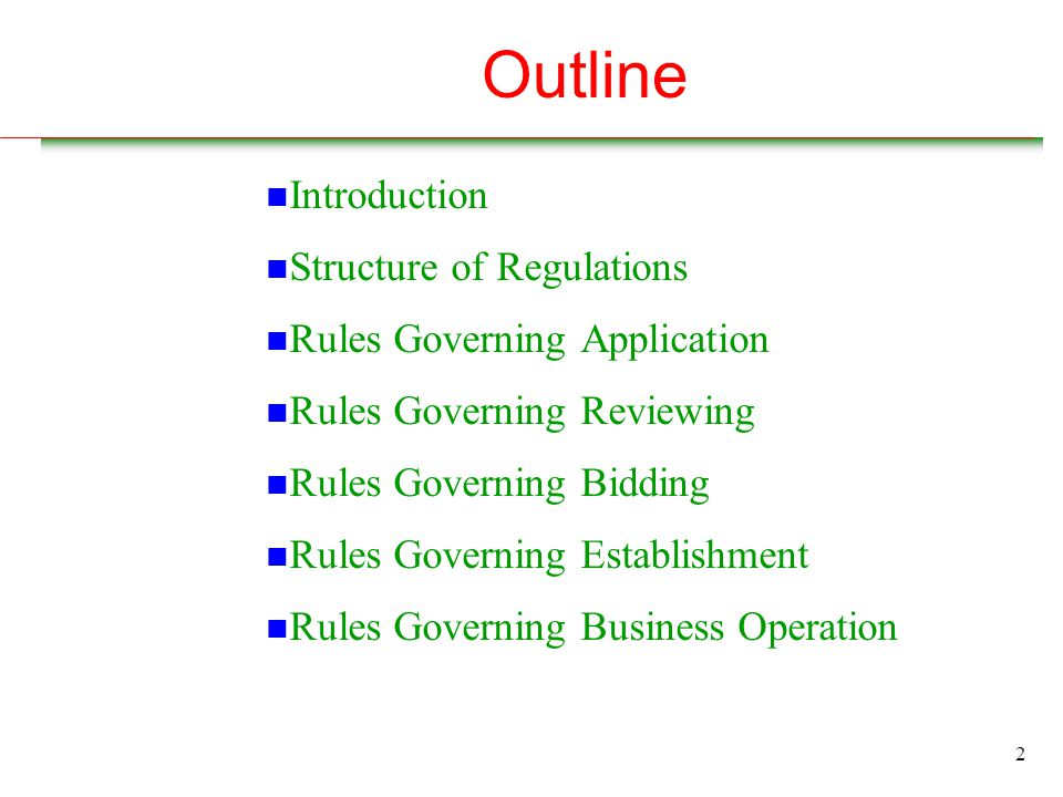 2 Outline n Introduction n Structure of Regulations n Rules Governing Application n Rules Governing Reviewing n Rules Governing Bidding n Rules Governing Establishment n Rules Governing Business Operation