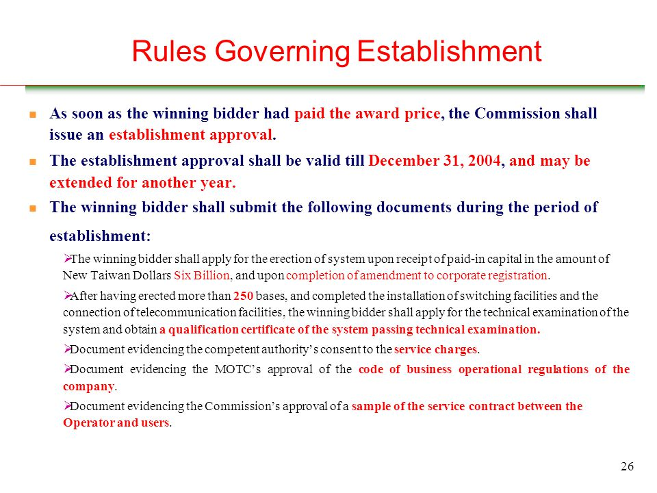 26 Rules Governing Establishment n As soon as the winning bidder had paid the award price, the Commission shall issue an establishment approval.