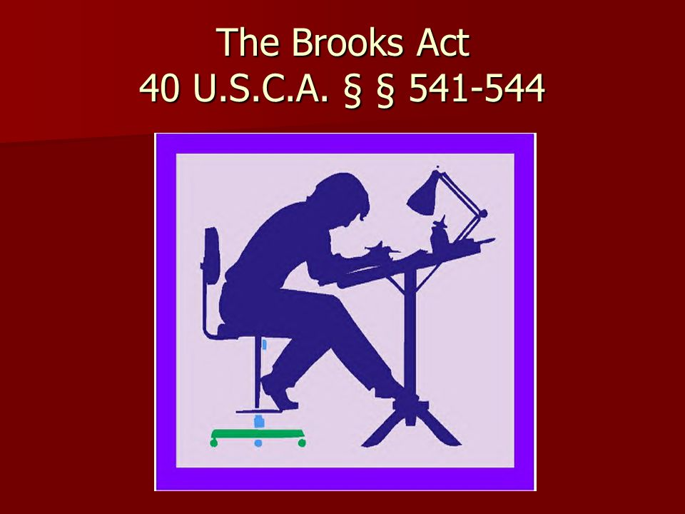 The Brooks Act 40 U.S.C.A. § § 541-544