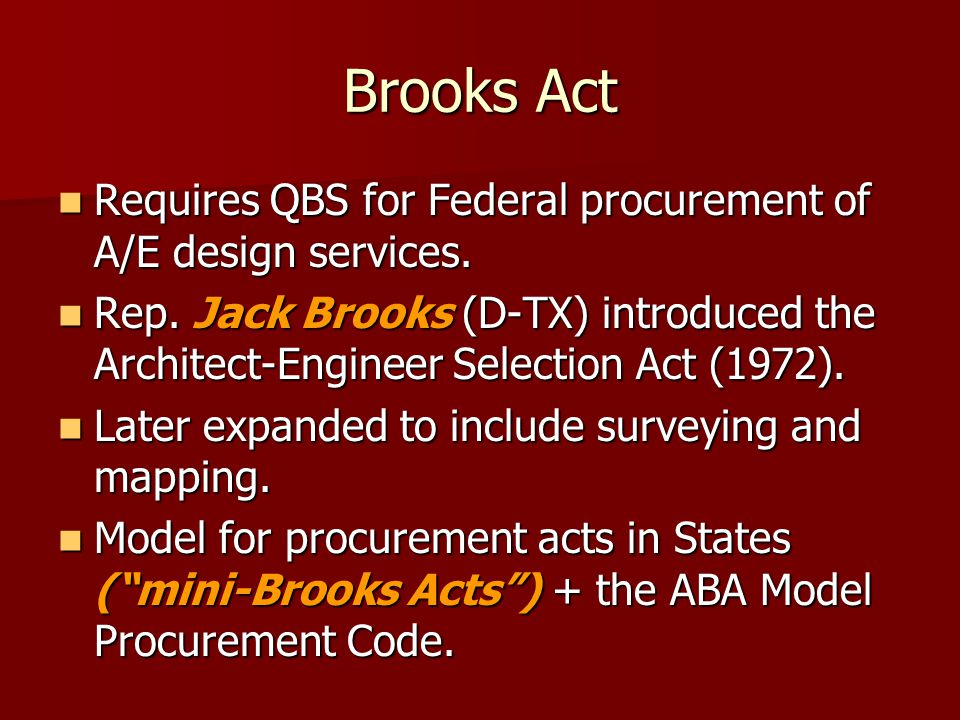 Brooks Act Requires QBS for Federal procurement of A/E design services.