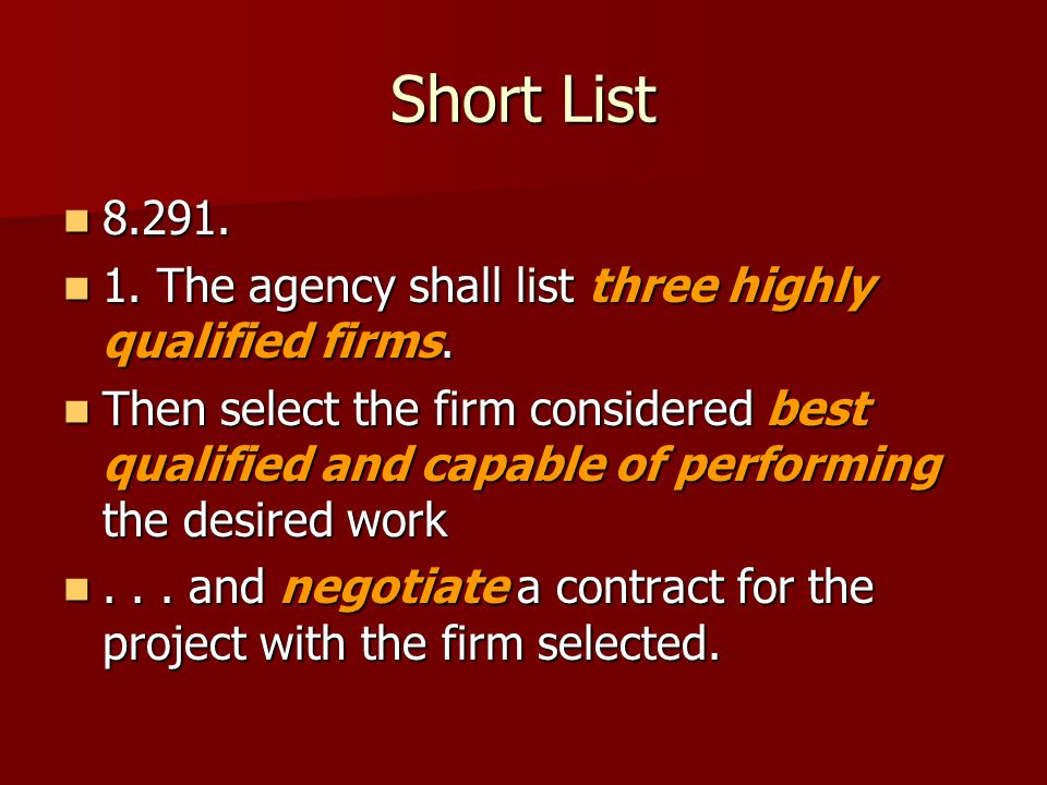 Short List 8.291. 8.291. 1. The agency shall list three highly qualified firms.