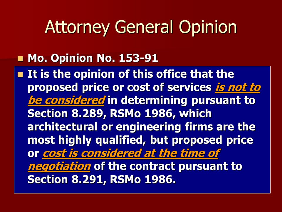 Attorney General Opinion Mo. Opinion No. 153-91 Mo. Opinion No. 153-91 It is the opinion of this office that the proposed price or cost of services is
