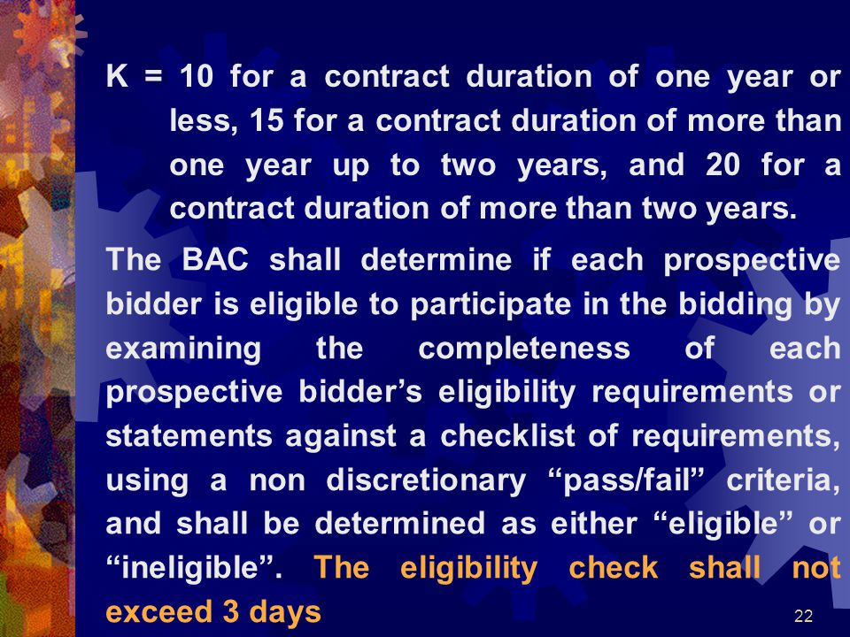 22 K = 10 for a contract duration of one year or less, 15 for a contract duration of more than one year up to two years, and 20 for a contract duratio