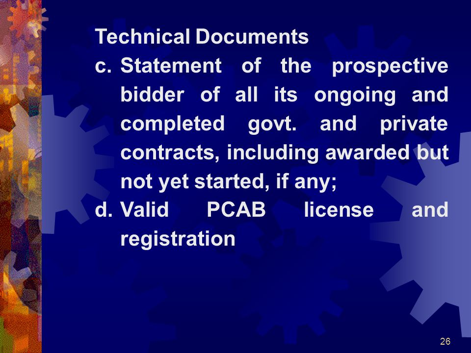 26 Technical Documents c.Statement of the prospective bidder of all its ongoing and completed govt. and private contracts, including awarded but not y