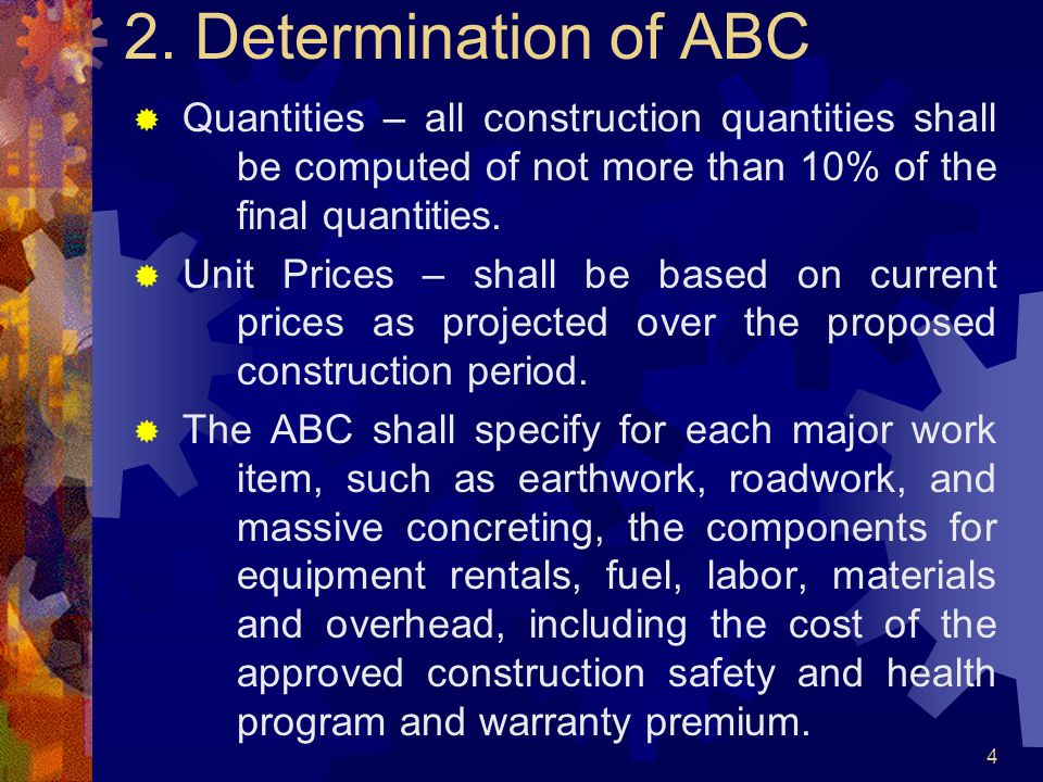 2. Determination of ABC  Quantities – all construction quantities shall be computed of not more than 10% of the final quantities.  Unit Prices – sha
