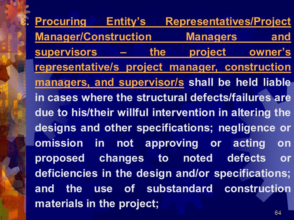 64 c.Procuring Entity's Representatives/Project Manager/Construction Managers and supervisors – the project owner's representative/s project manager,