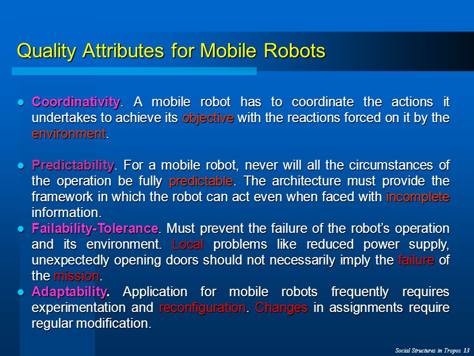 Social Structures in Tropos 13 Quality Attributes for Mobile Robots Coordinativity.