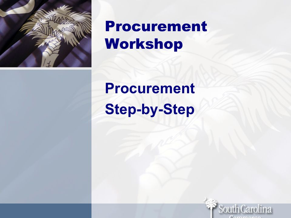 Procurement Workshop Procurement Step-by-Step