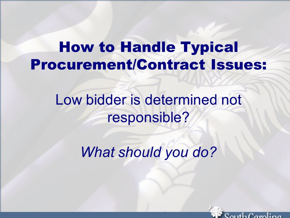 How to Handle Typical Procurement/Contract Issues: Low bidder is determined not responsible.
