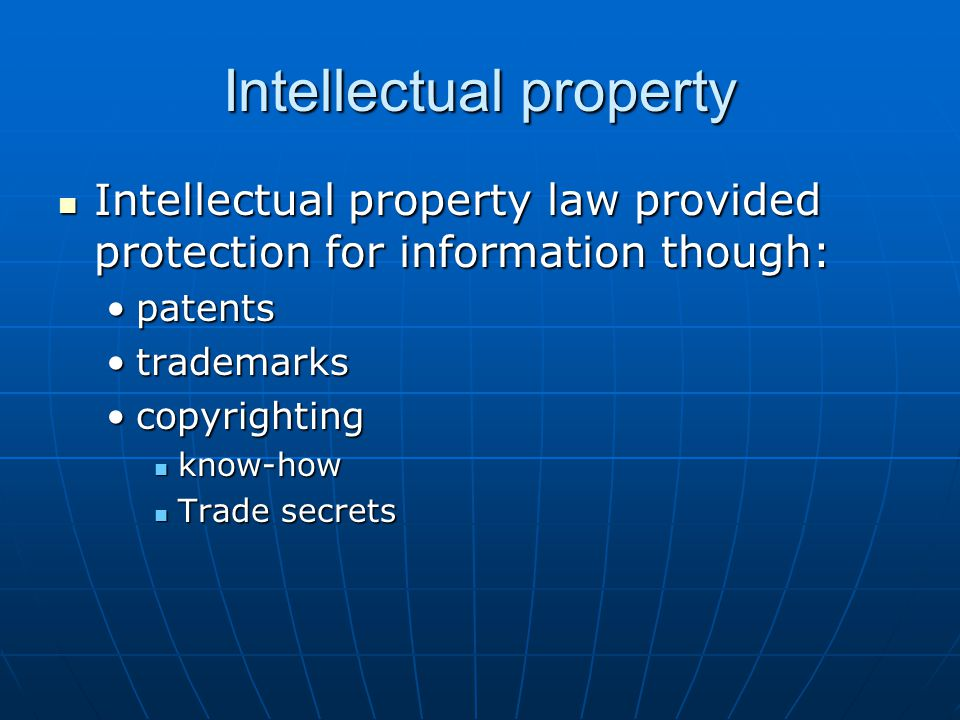 Intellectual property Intellectual property law provided protection for information though: Intellectual property law provided protection for informat