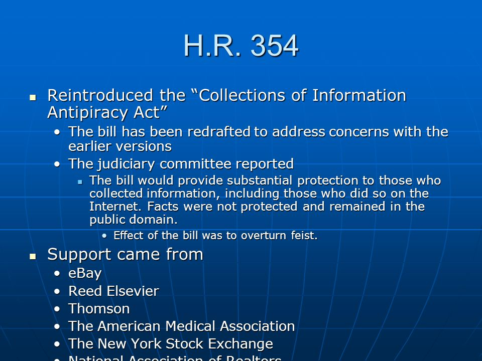 """H.R. 354 Reintroduced the """"Collections of Information Antipiracy Act"""" Reintroduced the """"Collections of Information Antipiracy Act"""" The bill has been r"""