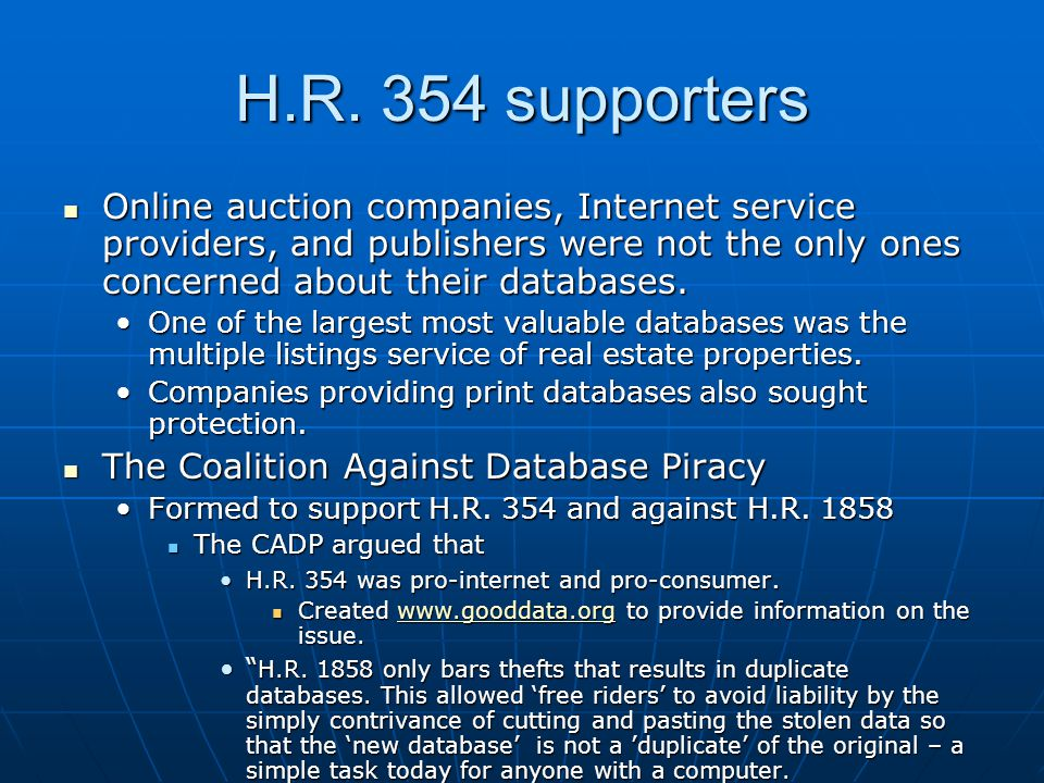 H.R. 354 supporters Online auction companies, Internet service providers, and publishers were not the only ones concerned about their databases. Onlin