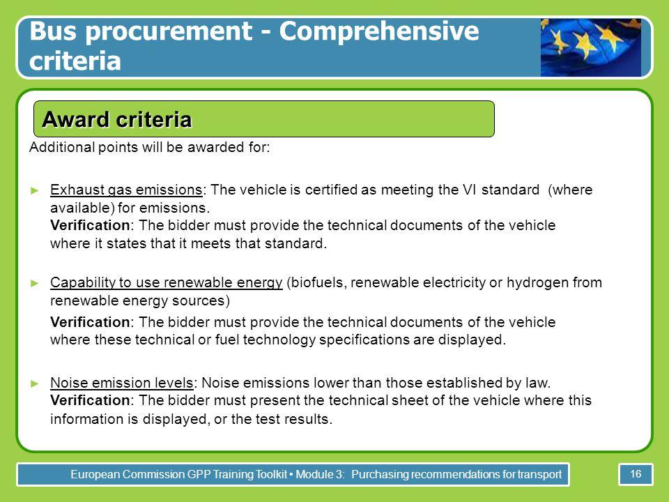 European Commission GPP Training Toolkit Module 3: Purchasing recommendations for transport 16 Award criteria Bus procurement - Comprehensive criteria