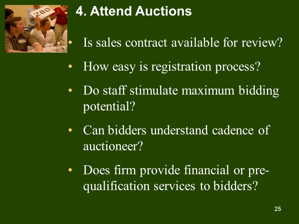 25 4. Attend Auctions Is sales contract available for review.