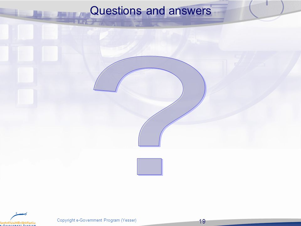 19 Copyright e-Government Program (Yesser) Questions and answers