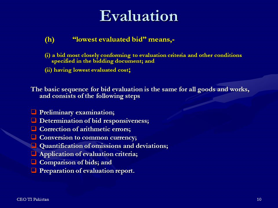 "CEO TI Pakistan10 Evaluation (h)""lowest evaluated bid"" means,- (i) a bid most closely conforming to evaluation criteria and other conditions specified"