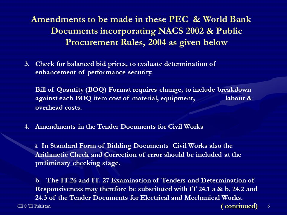 CEO TI Pakistan7 Amendments to be made in these PEC & World Bank Documents incorporating NACS 2002 & Public Procurement Rules, 2004 as given below 4.c The IT.18 Format and Signing of Tender.
