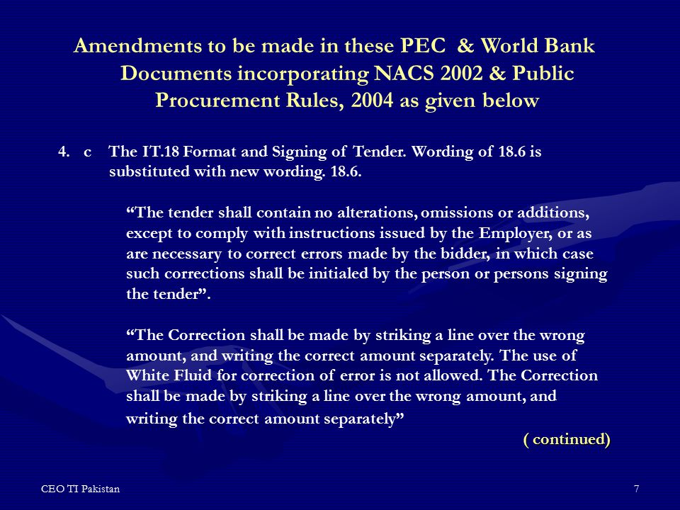 CEO TI Pakistan8 Amendments to be made in these PEC & World Bank Documents incorporating NACS 2002 & Public Procurement Rules, 2004 as given below 5.Amendments in the Tender Documents for Electrical and Mechanical Works.