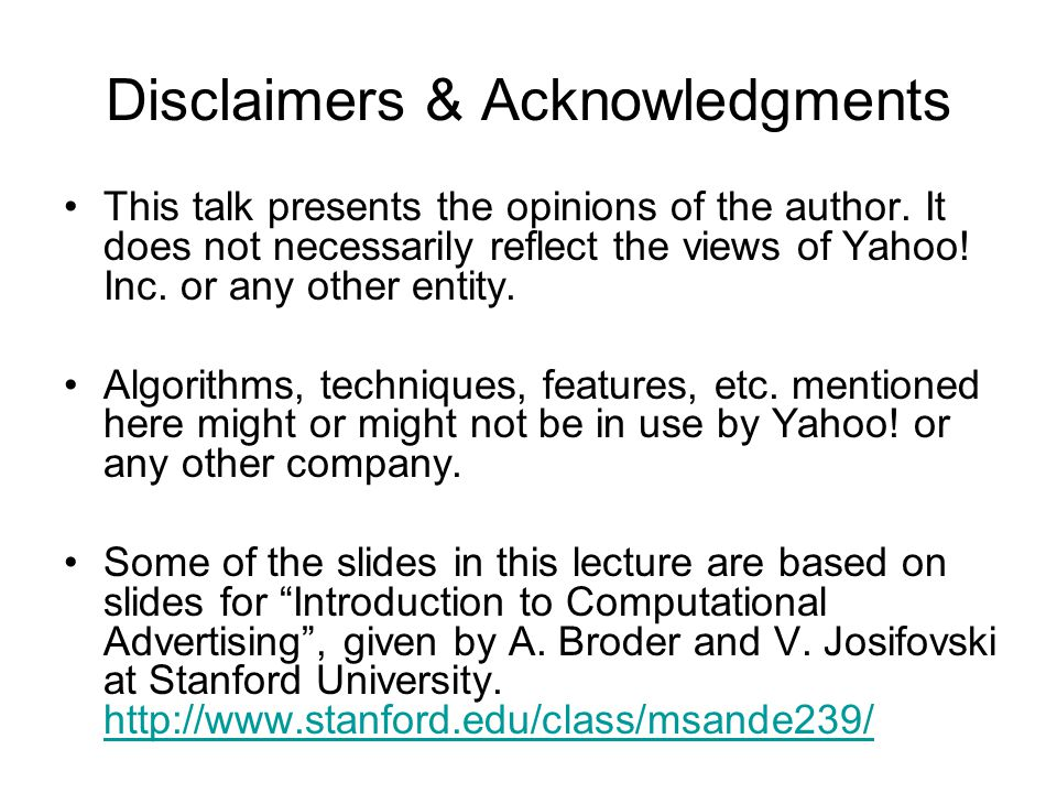 Disclaimers & Acknowledgments This talk presents the opinions of the author.