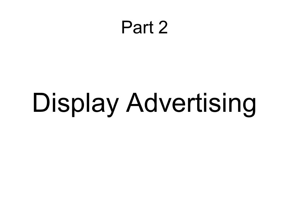 Part 2 Display Advertising