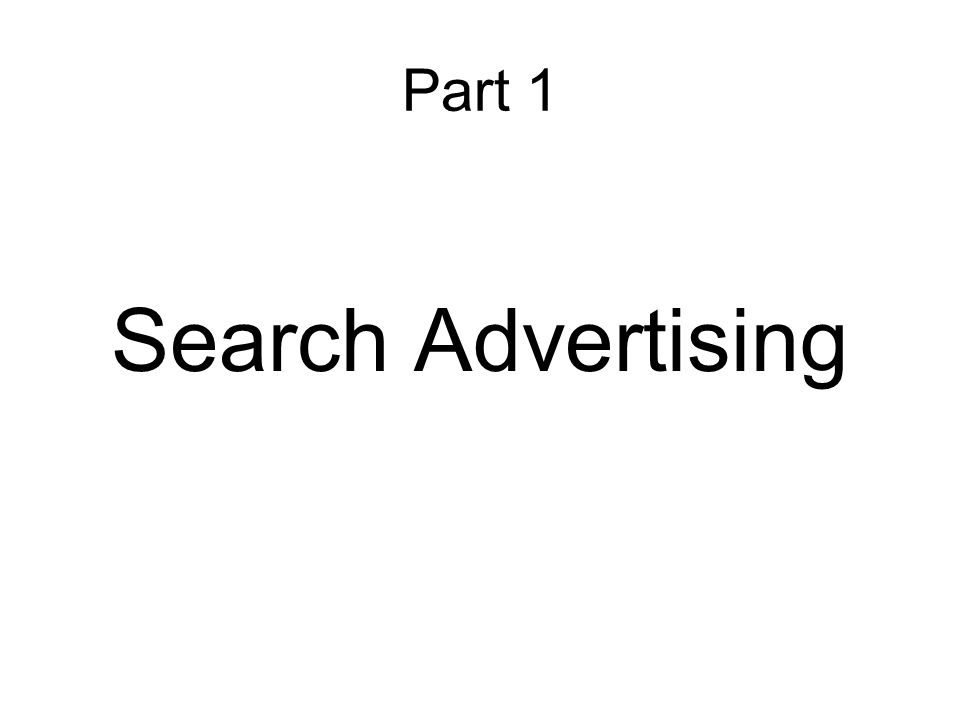Part 1 Search Advertising
