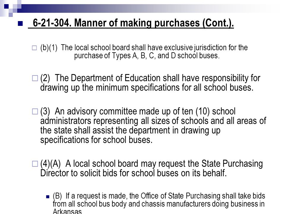 6-21-304. Manner of making purchases (Cont.).  (b)(1) The local school board shall have exclusive jurisdiction for the purchase of Types A, B, C, and