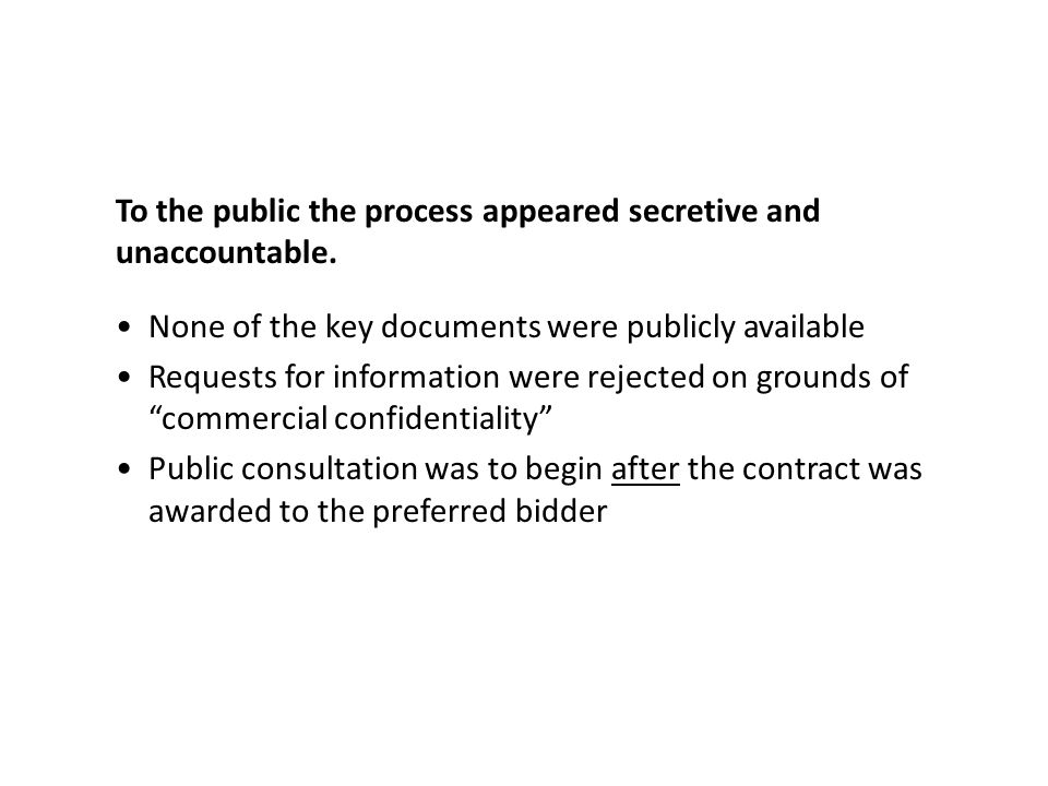 To the public the process appeared secretive and unaccountable.