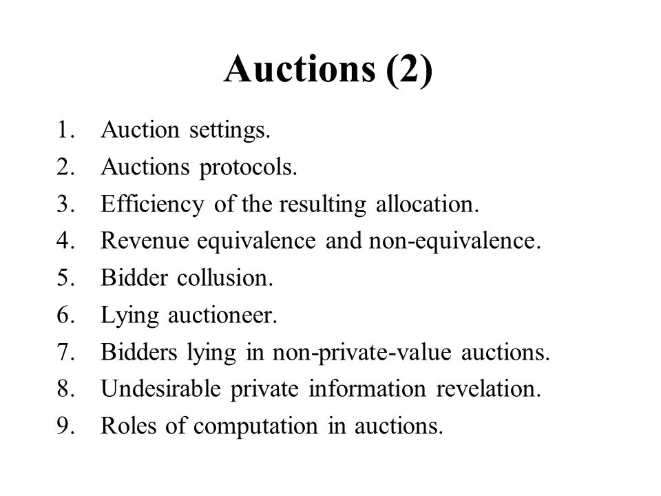 Auctions (2) 1.Auction settings. 2.Auctions protocols.