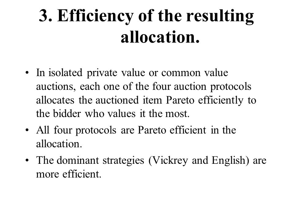 3. Efficiency of the resulting allocation.